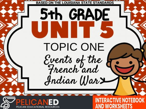 Unit 5 Topic 1 – Events of the French and Indian War