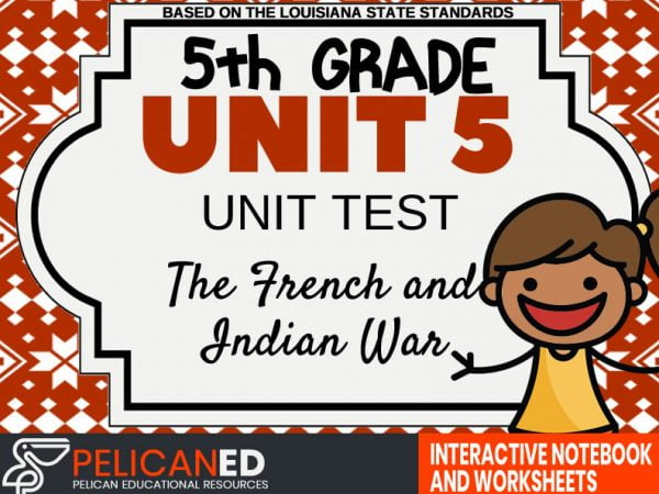 Unit 5 Unit Test – The French and Indian War